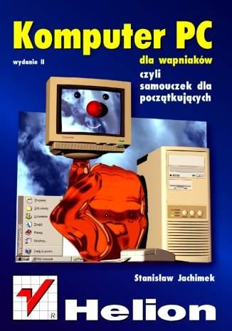 Komputer PC dla wapniaków. Wydanie II