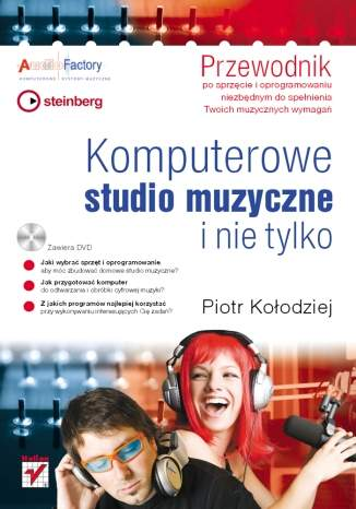 Komputerowe studio muzyczne i nie tylko. Przewodnik