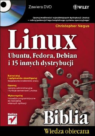 Linux. Biblia. Ubuntu, Fedora, Debian i 15 innych dystrybucji