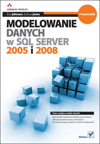 Modelowanie danych w SQL Server 2005 i 2008. Przewodnik