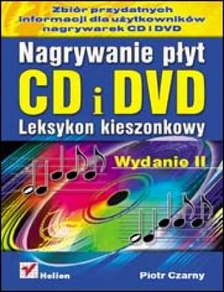 Nagrywanie płyt CD i DVD. Leksykon kieszonkowy. Wydanie II