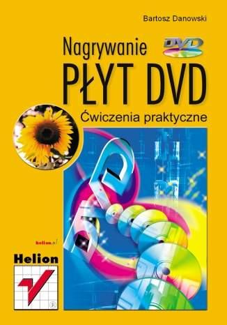 Nagrywanie płyt DVD. Ćwiczenia praktyczne