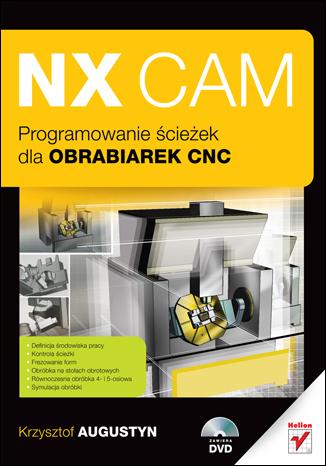 NX CAM. Programowanie ścieżek dla obrabiarek CNC