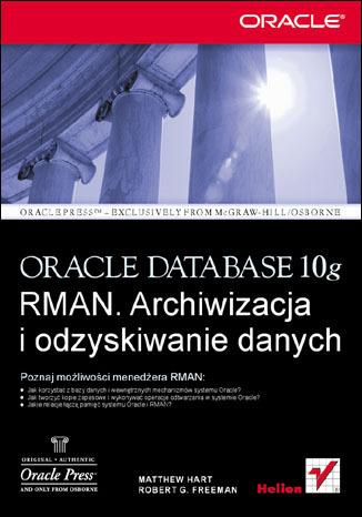 Oracle Database 10g RMAN. Archiwizacja i odzyskiwanie danych