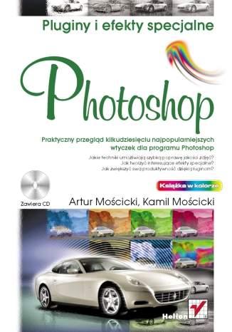 Photoshop. Pluginy i efekty specjalne