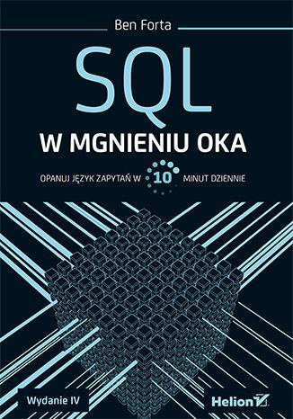 SQL w mgnieniu oka. Opanuj język zapytań w 10 minut dziennie. Wydanie IV