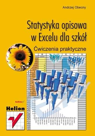 Statystyka opisowa w Excelu dla szkół. Ćwiczenia praktyczne