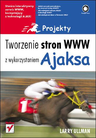 Tworzenie stron WWW z wykorzystaniem Ajaksa. Projekty