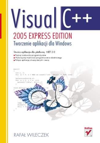 Visual C++ 2005 Express Edition. Tworzenie aplikacji dla Windows