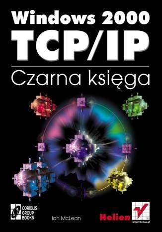 Windows 2000 TCP/IP. Czarna księga