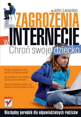 Zagrożenia w internecie. Chroń swoje dziecko