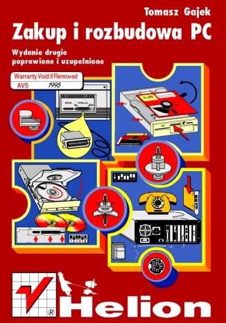 Zakup i rozbudowa PC. Wydanie II