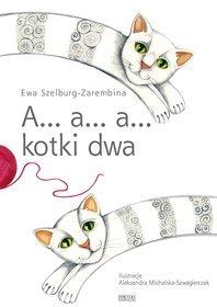 A… a… a… kotki dwa