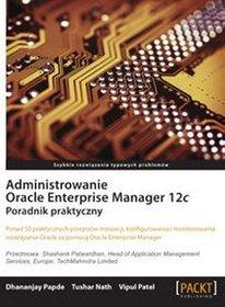 Administrowanie Oracle Enterprise Manager 12c Poradnik praktyczny