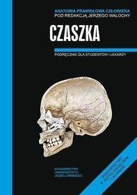 Anatomia prawidłowa człowieka. Czaszka. Podręcznik dla studentów i lekarzy