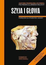 Anatomia prawidłowa człowieka. Szyja i głowa. Podręcznik dla studentów i lekarzy