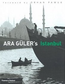 Ara Guler's Istanbul.  40 Years of Photographs