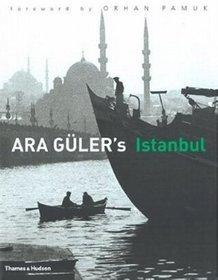 Ara Guler's Istanbul.  40 Years of Photographs