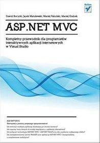 ASP.NET MVC. Kompletny przewodnik dla programistów interaktywnych aplikacji internetowych w Visual S