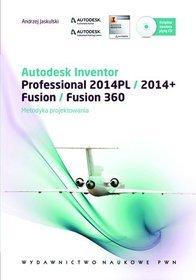 Autodesk Inventor Professional 2014pl /2014+, Fusion / Fusion 360. Metodyka Projektowania
