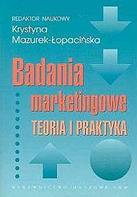 Badania marketingowe. Teoria i praktyka