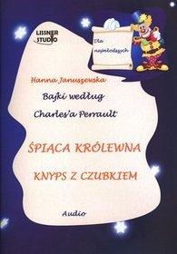 Bajki według Charles`a Perrault. Śpiąca królewna. Knyps z czubkiem. Książka audio CD