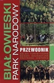 Białowieski Park Narodowy. Przewodnik