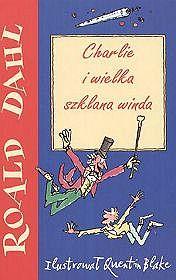 Charlie i wielka szklana winda - Dahl Roald