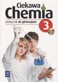 Chemia. Ciekawa chemia 3. Klasa 3. Podręcznik (+CD) - gimnazjum