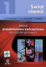 Chemia. Świat chemii. Klasa 1. Zeszyt ćwiczeń - gimnazjum