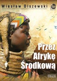 Commonwealth Saga. Przez Afrykę Środkową. Angola, Republika Środkowoafrykańska i Czad