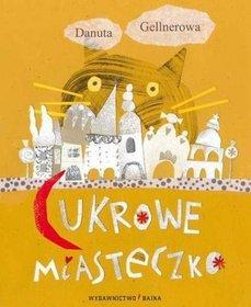 Cukrowe miasteczko - Danuta Gellnerowa