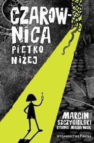 Czarownica piętro niżej - Marcin Szczygielski