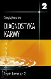 Diagnostyka karmy 2. Czysta karma. Część 2