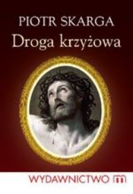 Piotr Skarga Droga Krzyżowa