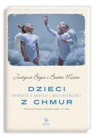 Dzieci z chmur Opowieść o adopcji i macierzyństwie