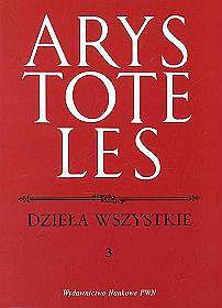 Dzieła wszystkie - tom 3. Arystoteles