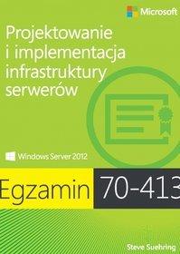 Egzamin 70-413. Projektowanie i implementacja infrastruktury serverów