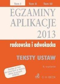 Egzaminy Aplikacje radcowska i adwokacka 2013 Tom 1