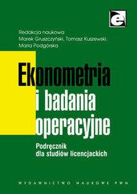 Ekonometria i badania operacyjne. Podręcznik dla studiów licencjackich