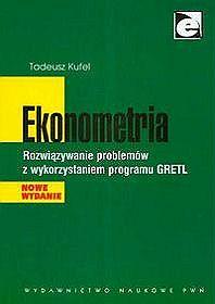 Ekonometria Rozwiązywanie problemów z wykorzystaniem programu GRETL