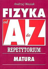 Fizyka A-Z Repetytorium