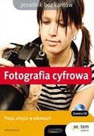 Fotografia cyfrowa Poradnik bez kantów z płytą CD