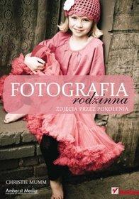 Fotografia rodzinna. Zdjęcia przez pokolenia