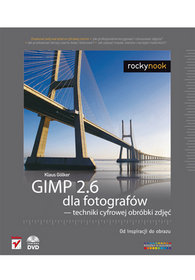 GIMP 2.6 dla fotografów - techniki cyfrowej obróbki zdjęć. Od inspiracji do obrazu