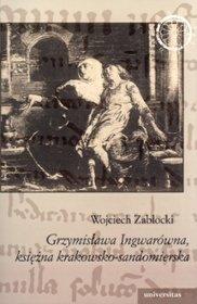 Grzymisława Ingwarówna, księżna krakowsko-sandomierska