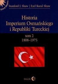 Historia Imperium Osmańskiego i Republiki Tureckiej. Tom 2. 1808-1975