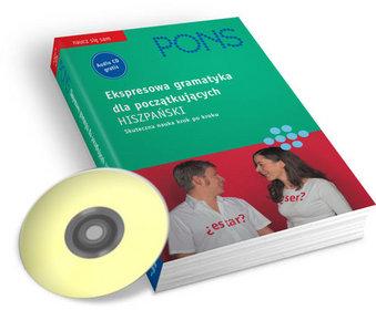 PONS Ekspresowa gramatyka dla początkujących Hiszpański z płytą CD Skuteczna nauka krok po kroku