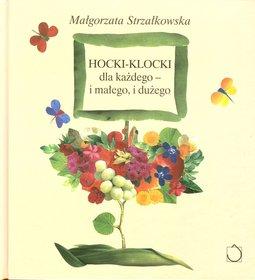 Hocki klocki dla każdego i małego i dużego - Strzałkowska Małgorzata