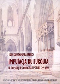 Imputacja kulturowa w polskiej historiografii sztuki 1795-1863